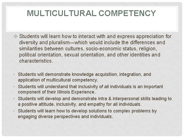 MULTICULTURAL COMPETENCY v Students will learn how to interact with and express appreciation for