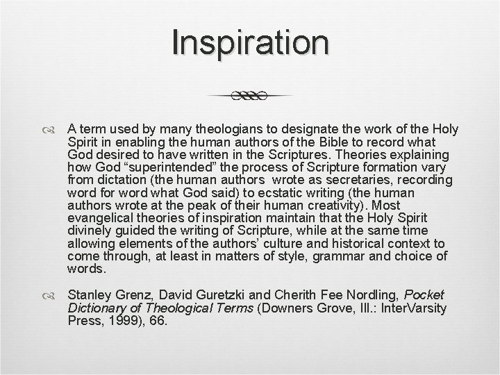 Inspiration A term used by many theologians to designate the work of the Holy