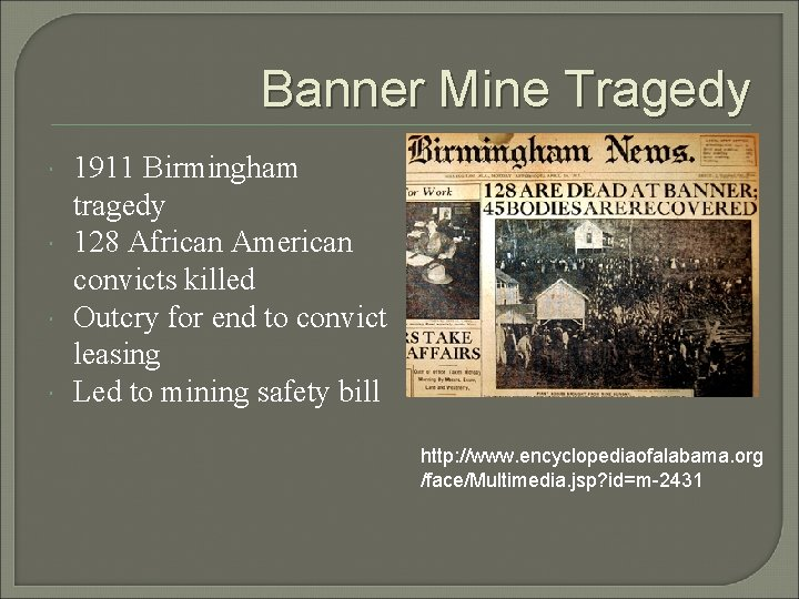 Banner Mine Tragedy 1911 Birmingham tragedy 128 African American convicts killed Outcry for end