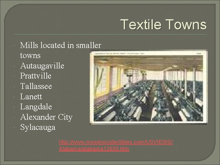 Textile Towns Mills located in smaller towns Autaugaville Prattville Tallassee Lanett Langdale Alexander City
