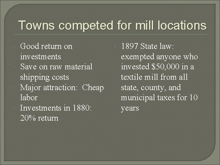 Towns competed for mill locations Good return on investments Save on raw material shipping