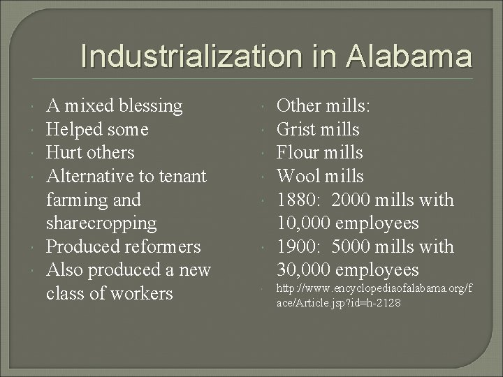 Industrialization in Alabama A mixed blessing Helped some Hurt others Alternative to tenant farming