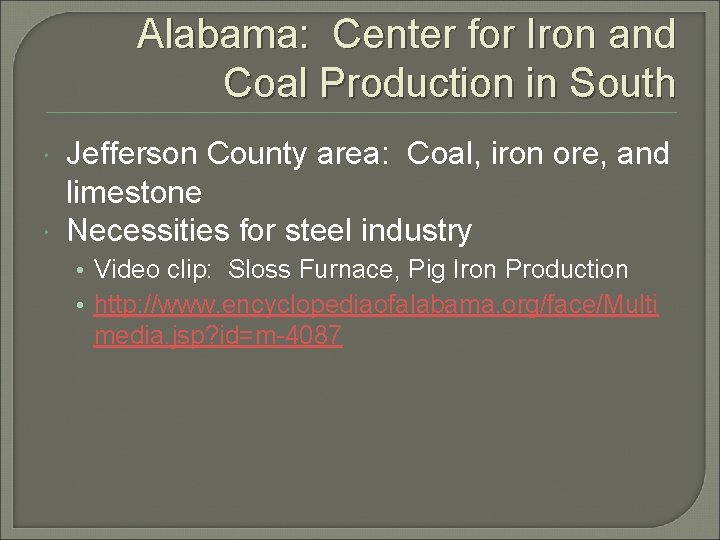 Alabama: Center for Iron and Coal Production in South Jefferson County area: Coal, iron