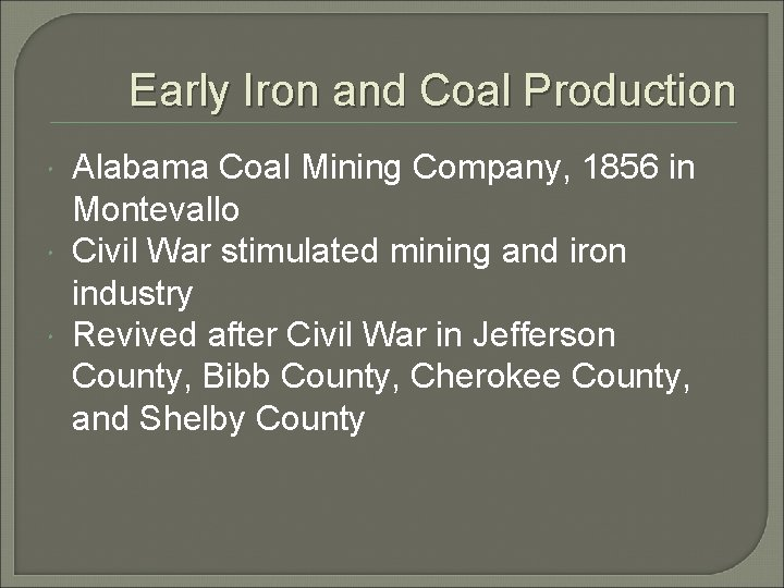 Early Iron and Coal Production Alabama Coal Mining Company, 1856 in Montevallo Civil War