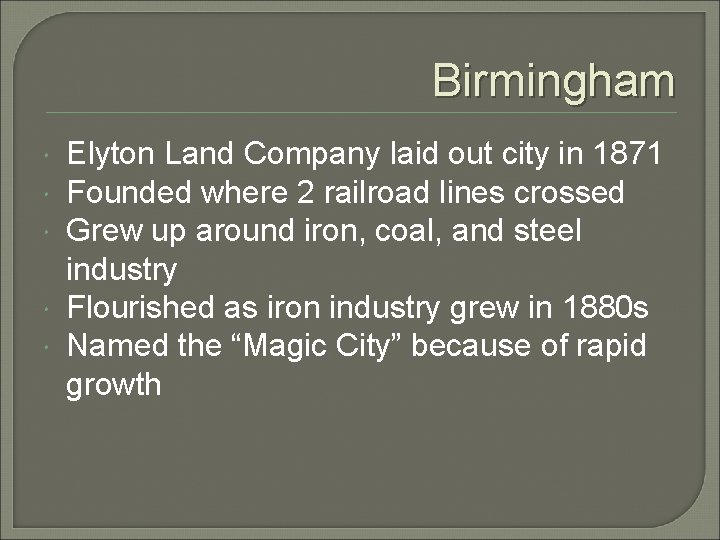 Birmingham Elyton Land Company laid out city in 1871 Founded where 2 railroad lines