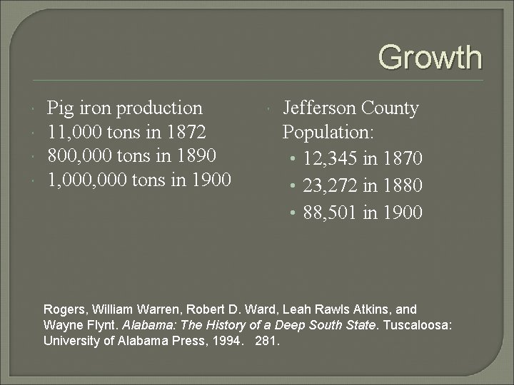 Growth Pig iron production 11, 000 tons in 1872 800, 000 tons in 1890