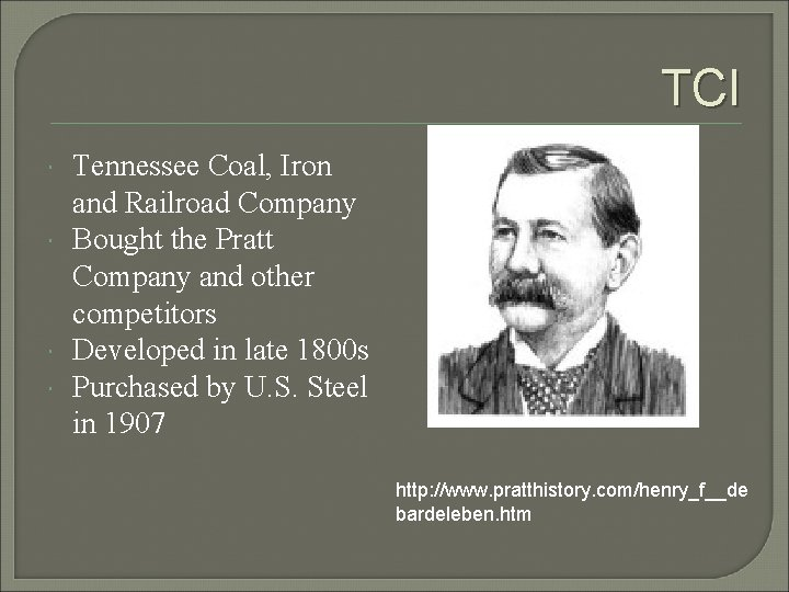 TCI Tennessee Coal, Iron and Railroad Company Bought the Pratt Company and other competitors