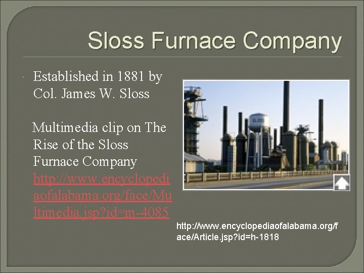 Sloss Furnace Company Established in 1881 by Col. James W. Sloss Multimedia clip on
