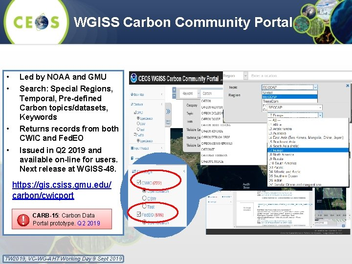 WGISS Carbon Community Portal • • Led by NOAA and GMU • Returns records