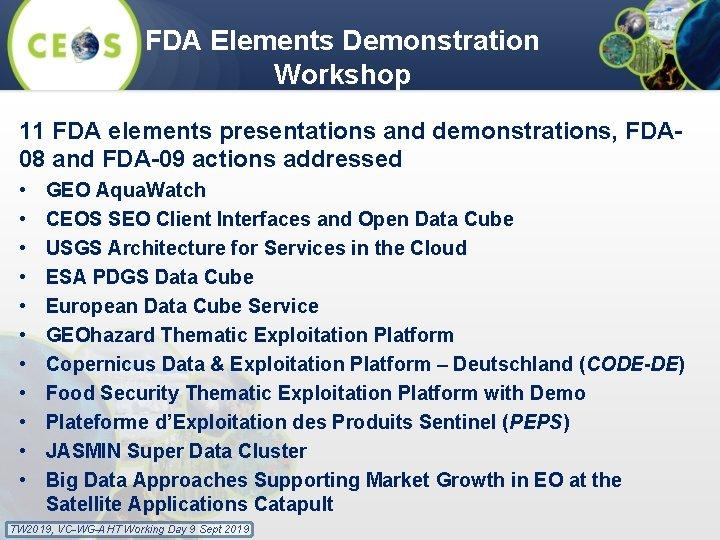 FDA Elements Demonstration Workshop 11 FDA elements presentations and demonstrations, FDA 08 and FDA-09