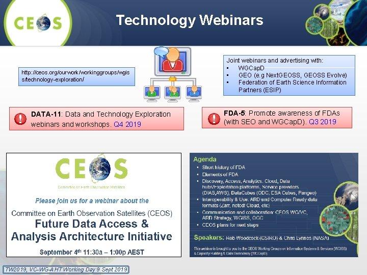 Technology Webinars http: //ceos. org/ourwork/workinggroups/wgis s/technology-exploration/ DATA-11: Data and Technology Exploration webinars and workshops.