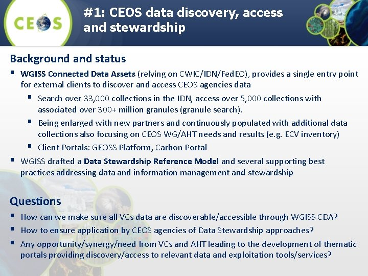 #1: CEOS data discovery, access and stewardship Background and status § WGISS Connected Data