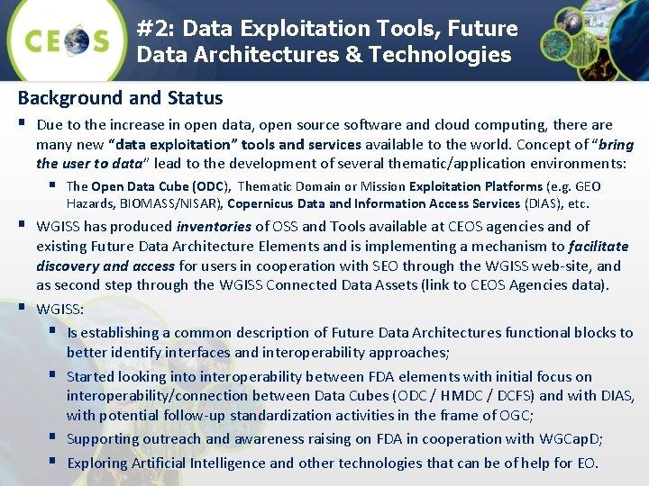 #2: Data Exploitation Tools, Future Data Architectures & Technologies Background and Status § Due