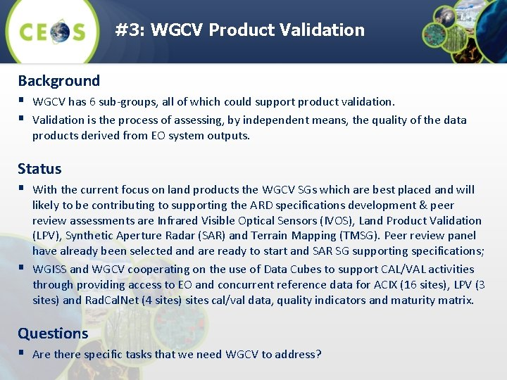 #3: WGCV Product Validation Background § WGCV has 6 sub-groups, all of which could
