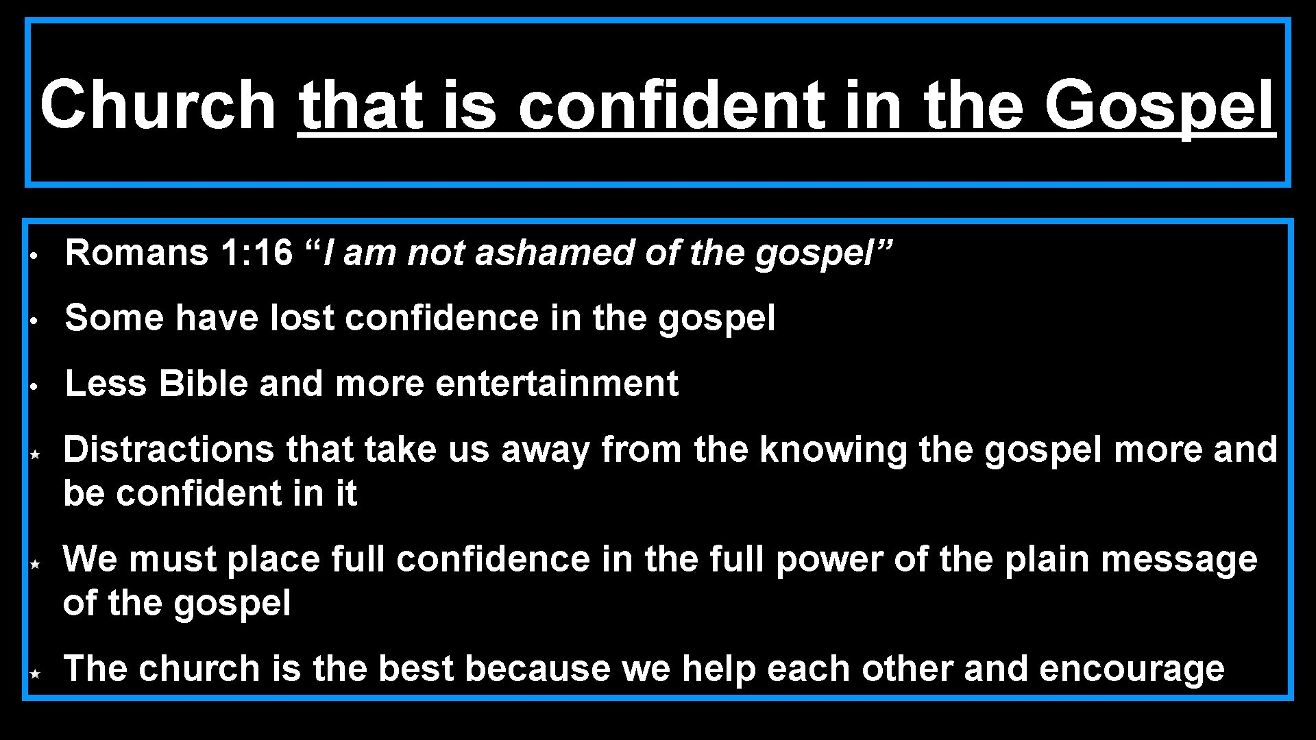 """Church that is confident in the Gospel • Romans 1: 16 """"I am not"""