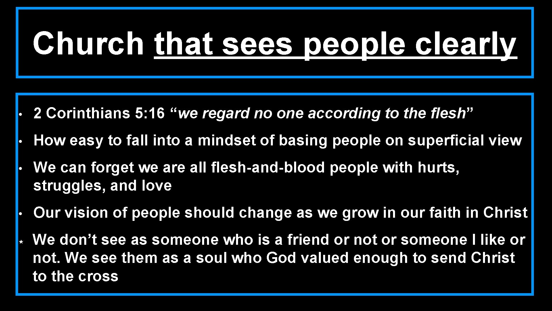 """Church that sees people clearly • 2 Corinthians 5: 16 """"we regard no one"""