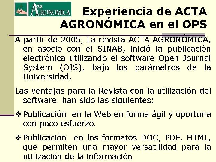 Experiencia de ACTA AGRONÓMICA en el OPS A partir de 2005, La revista ACTA
