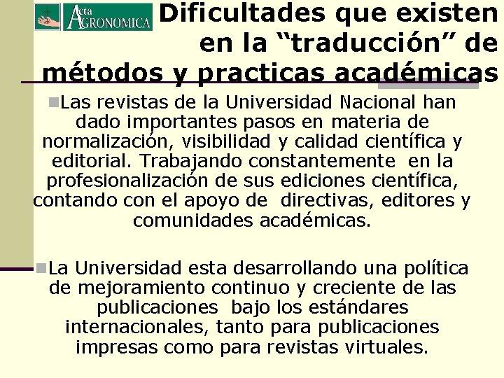 """Dificultades que existen en la """"traducción"""" de métodos y practicas académicas n. Las revistas"""