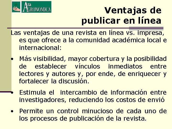 Ventajas de publicar en línea Las ventajas de una revista en línea vs. impresa,