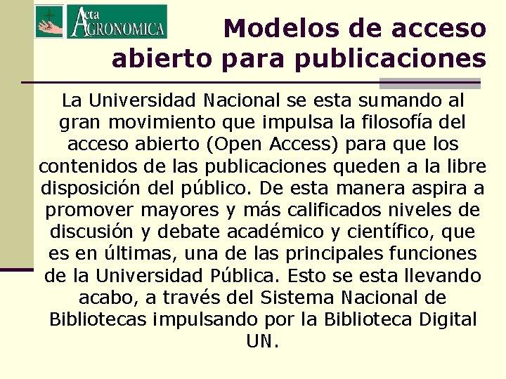 Modelos de acceso abierto para publicaciones La Universidad Nacional se esta sumando al gran