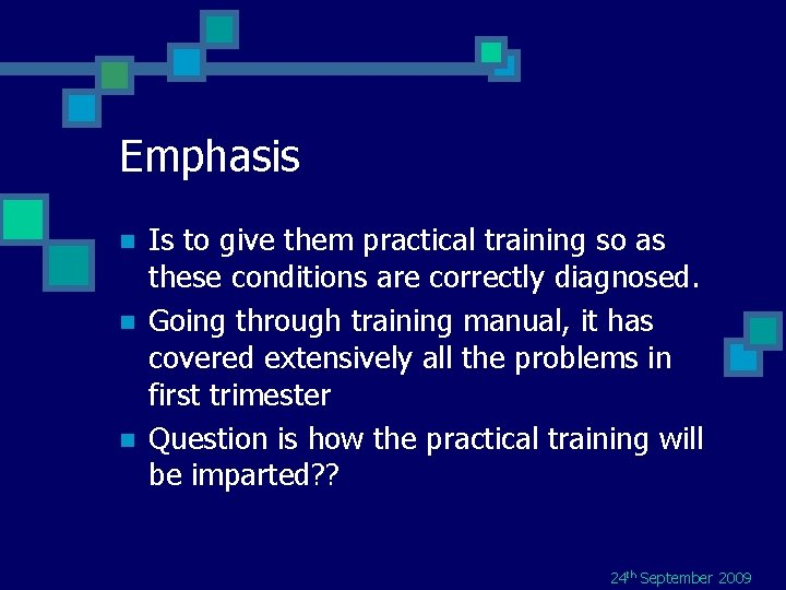 Emphasis n n n Is to give them practical training so as these conditions