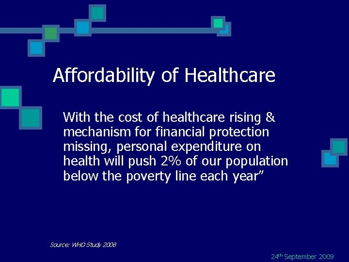 Affordability of Healthcare With the cost of healthcare rising & mechanism for financial protection