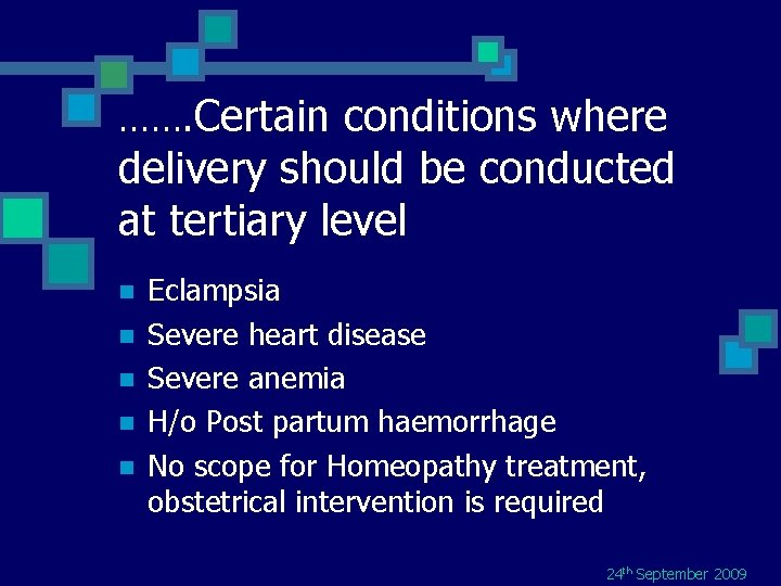 ……. Certain conditions where delivery should be conducted at tertiary level n n n