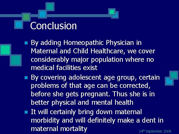 Conclusion n By adding Homeopathic Physician in Maternal and Child Healthcare, we cover considerably