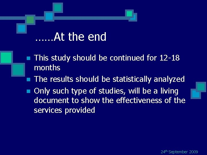……At the end n n n This study should be continued for 12 -18