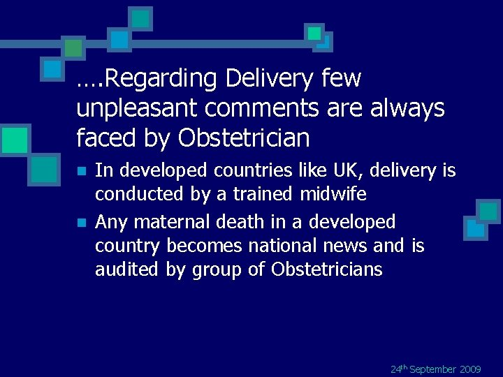 …. Regarding Delivery few unpleasant comments are always faced by Obstetrician n n In