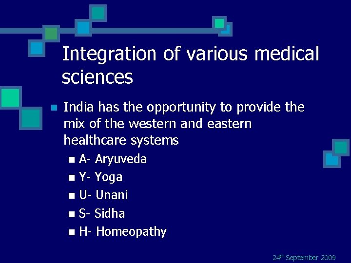 Integration of various medical sciences n India has the opportunity to provide the mix