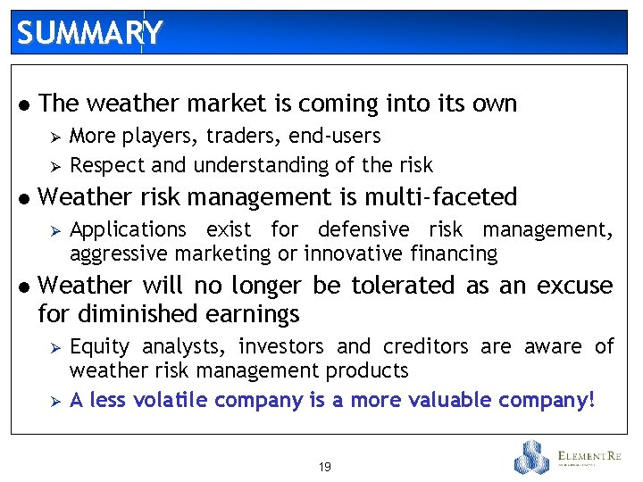 SUMMARY l The weather market is coming into its own Ø Ø l Weather