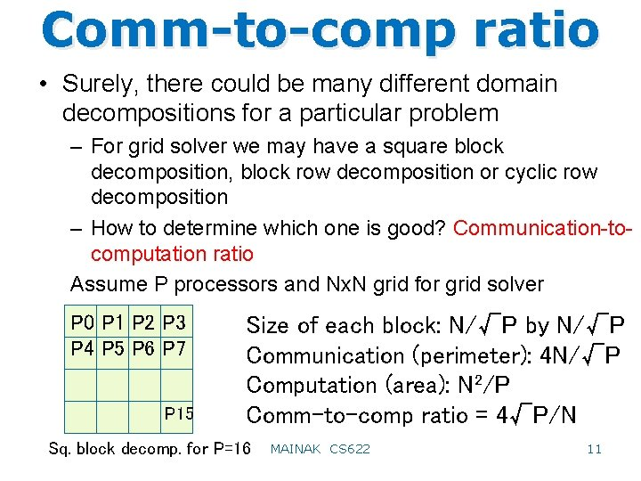 Comm-to-comp ratio • Surely, there could be many different domain decompositions for a particular