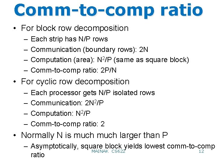 Comm-to-comp ratio • For block row decomposition – – Each strip has N/P rows