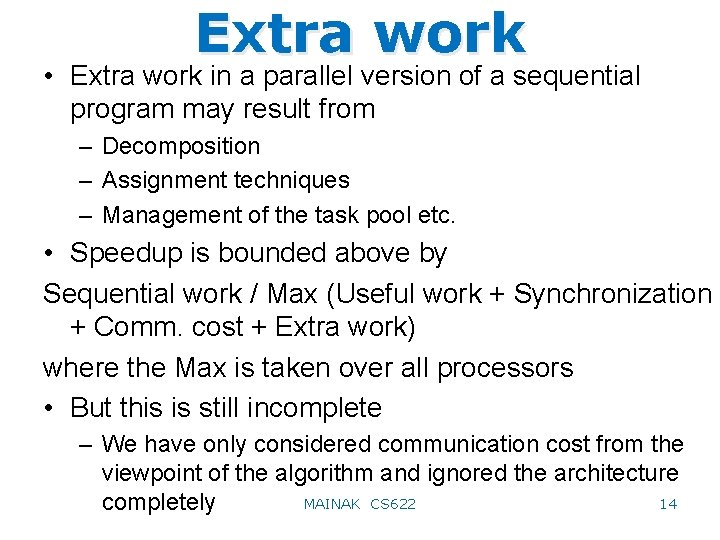 Extra work • Extra work in a parallel version of a sequential program may