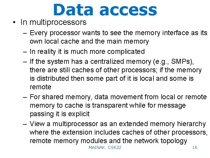 Data access • In multiprocessors – Every processor wants to see the memory interface