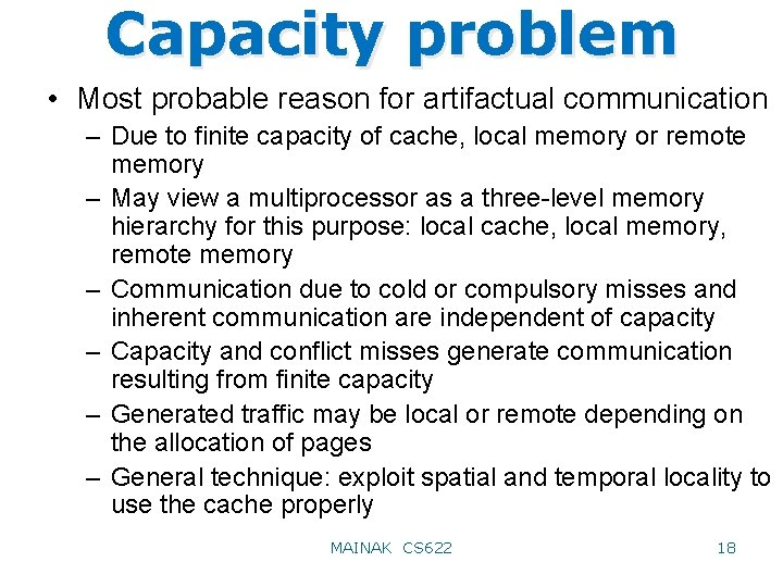 Capacity problem • Most probable reason for artifactual communication – Due to finite capacity