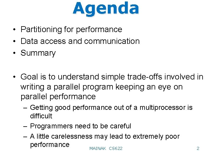 Agenda • Partitioning for performance • Data access and communication • Summary • Goal