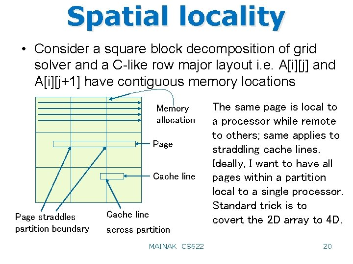 Spatial locality • Consider a square block decomposition of grid solver and a C-like