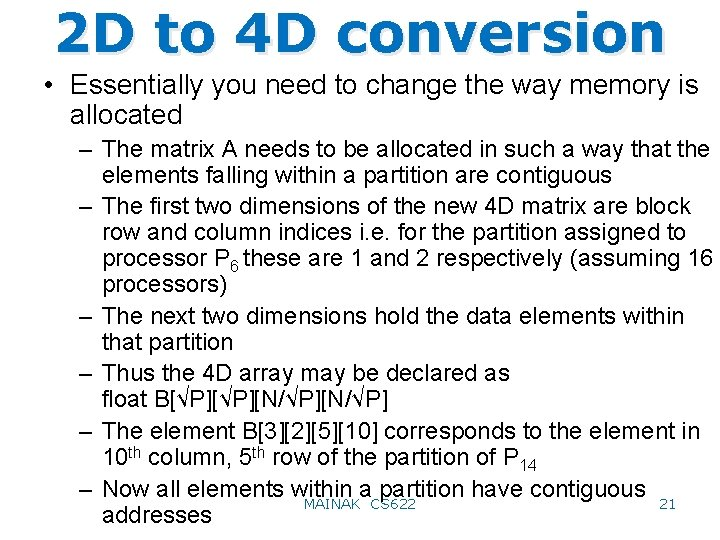 2 D to 4 D conversion • Essentially you need to change the way