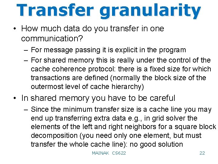 Transfer granularity • How much data do you transfer in one communication? – For