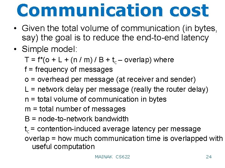 Communication cost • Given the total volume of communication (in bytes, say) the goal