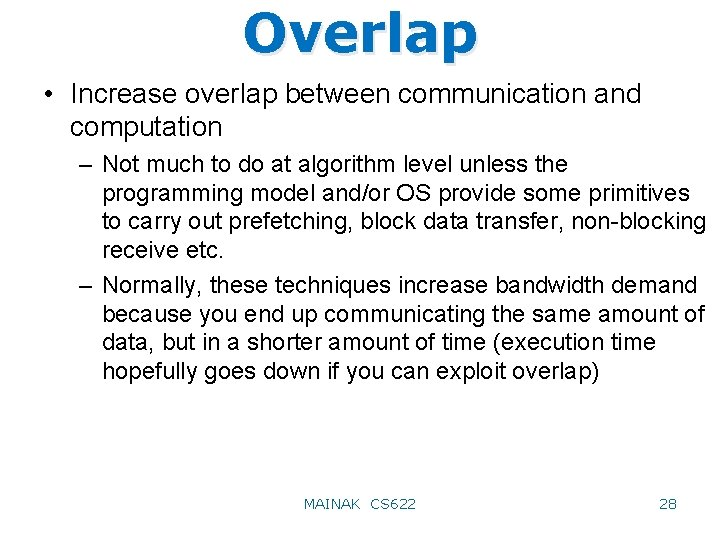 Overlap • Increase overlap between communication and computation – Not much to do at
