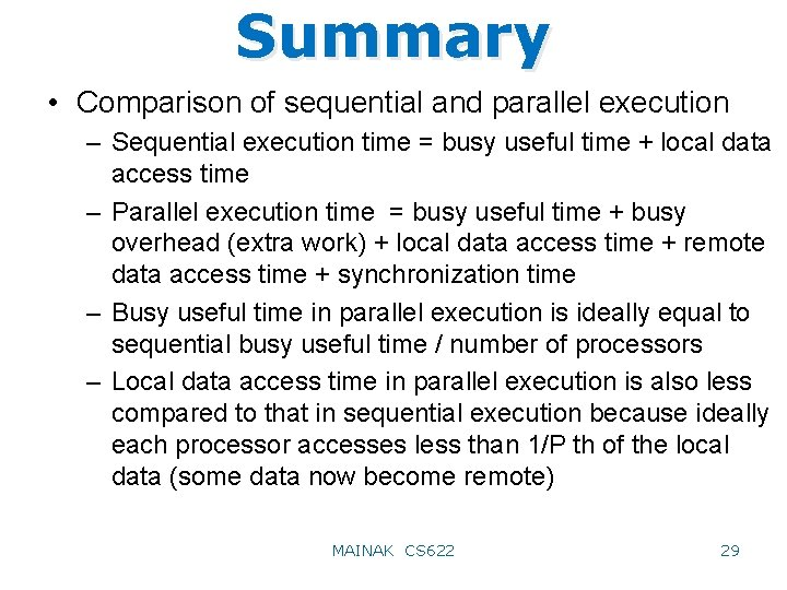 Summary • Comparison of sequential and parallel execution – Sequential execution time = busy