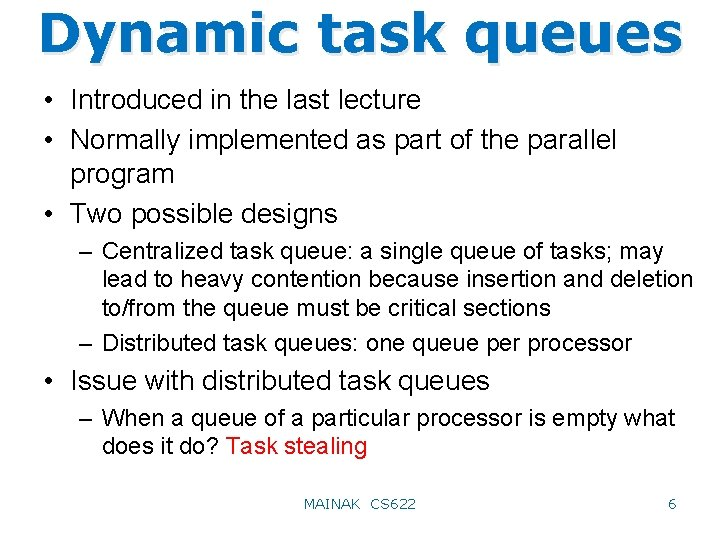 Dynamic task queues • Introduced in the last lecture • Normally implemented as part