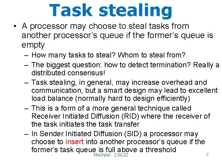 Task stealing • A processor may choose to steal tasks from another processor's queue