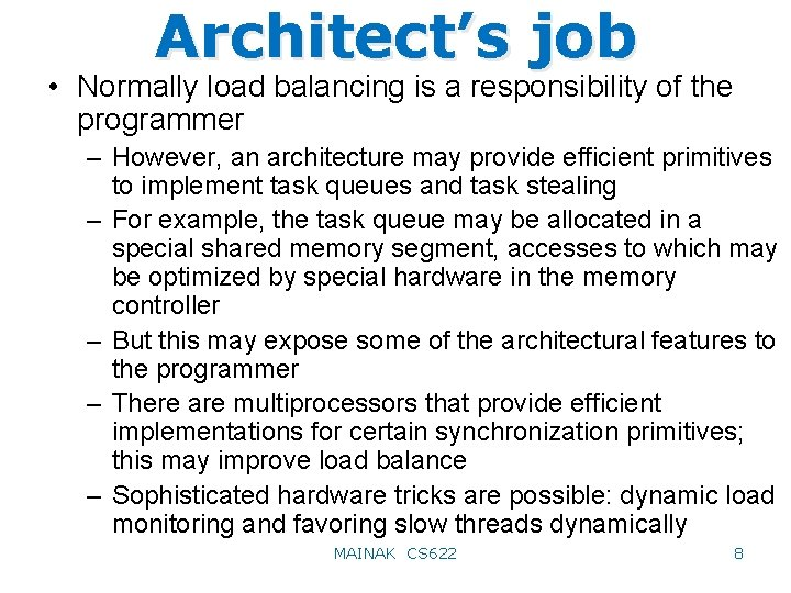 Architect's job • Normally load balancing is a responsibility of the programmer – However,