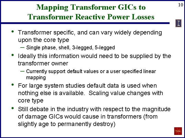 Mapping Transformer GICs to Transformer Reactive Power Losses • • Transformer specific, and can