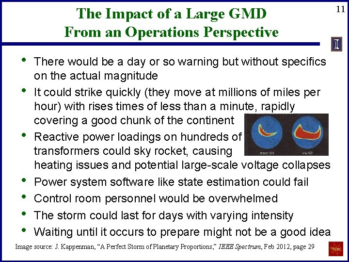 The Impact of a Large GMD From an Operations Perspective • • There would
