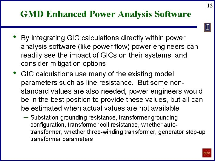 GMD Enhanced Power Analysis Software • • By integrating GIC calculations directly within power